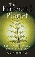 The Emerald Planet: How Plants Changed Earths History David Beerling