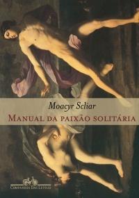 Manual Da Paixão Solitária Moacyr Scliar
