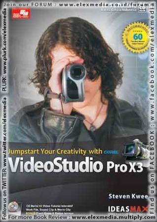 CBT JUMPSTART YOUR CREATIVITY WITH COREL VIDEO STUDIO PRO X3 Steven Kwee