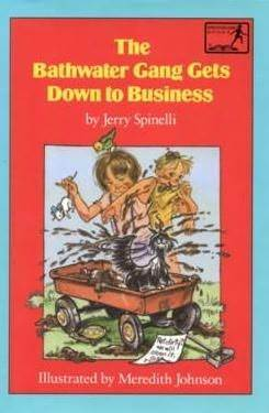 The Bathwater Gang Gets Down to Business  by  Jerry Spinelli