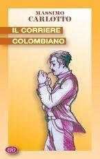 Il corriere colombiano  by  Massimo Carlotto