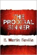 The Prodigal Sinner  by  E. Martin Savilla