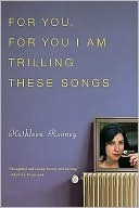For You I Am Trilling These Songs Kathleen Rooney