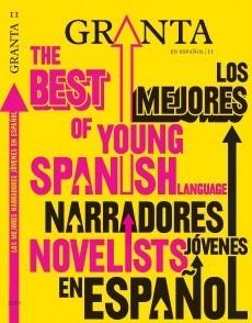 Granta en español 11: Los mejores narradores jovenes en español  by  Granta: The Magazine of New Writing