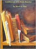 Confession of A Book Hoarder Marie Roy