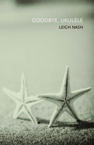 Goodbye, Ukulele Leigh Nash
