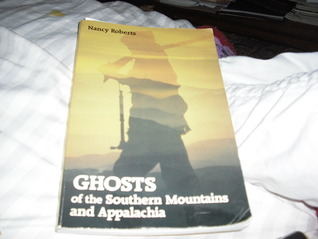 Ghosts of the Southern Mountains and Appalachia  by  Nancy Roberts