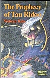 The Prophecy Of Tau Ridoo Welwyn Wilton Katz