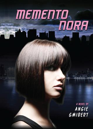 Memento Nora (Memento Nora, #1) Angie Smibert