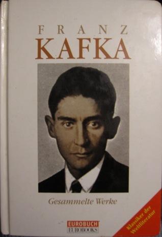 Gesammelte Werke Franz Kafka