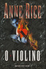 O Violino  by  Anne Rice