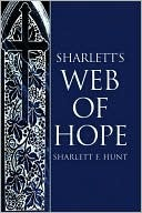 Sharletts Web of Hope Sharlett F. Hunt