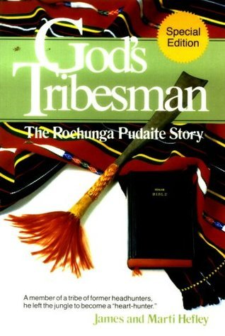 Gods Tribesman: The Rochunga Pudaite Story James C. Hefley