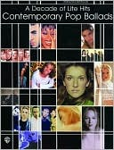 A Decade of Lite Hits -- Contemporary Pop Ballads: Piano/Vocal/Chords Alfred A. Knopf Publishing Company, Inc.