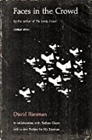 Faces In The Crowd  by  David Riesman