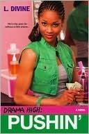 Pushin (Drama High Series #12)  by  L. Divine