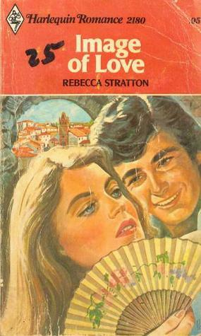 Image of Love (Harlequin Romance, #2180) Rebecca Stratton