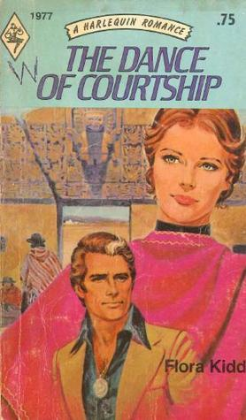 The Dance of Courtship (Harlequin Romance, #1977)  by  Flora Kidd