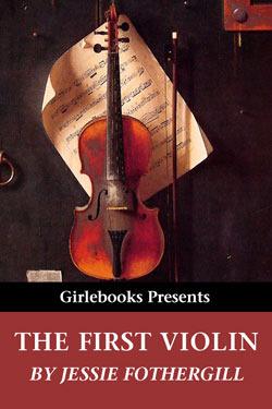 The First Violin Jessie Fothergill