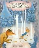 Peter Rabbit a Winters Tale  by  Beatrix Potter