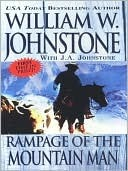 Rampage of the Mountain Man (Mountain Man, #35)  by  William W. Johnstone