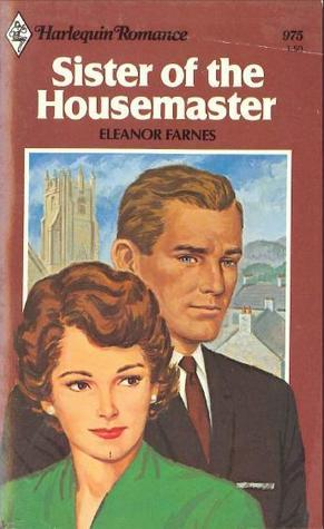 Sister of the Housemaster (Harlequin Romance, #975)  by  Eleanor Farnes