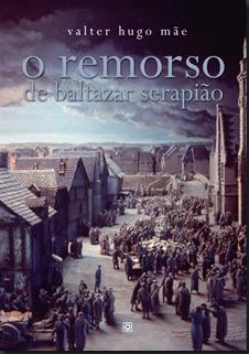 O Remorso de Baltazar Serapião valter hugo mãe