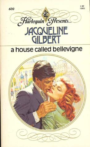 A House Called Bellevigne  by  Jacqueline Gilbert