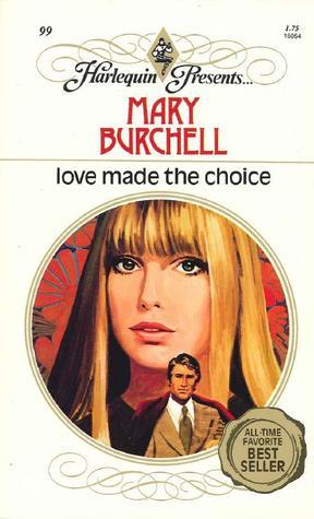Love Made the Choice Mary Burchell