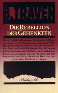 Die Rebellion der Gehenkten  by  B. Traven