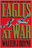 Eagles At War Walter J. Boyne