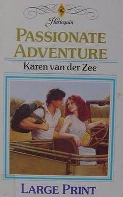 Passionate Adventure (Harlequin Presents No 1686) Karen van der Zee