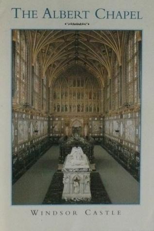 The Albert Chapel, Windsor Castle Jean Cram