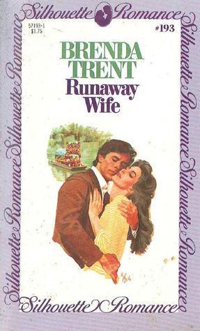 Runaway Wife (Silhouette Romance, #193)  by  Brenda Trent