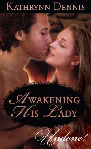 Awakening His Lady  by  Katherine Dennis