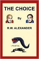 The Choice  by  R. Alexander