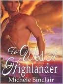 To Wed A Highlander Michele Sinclair
