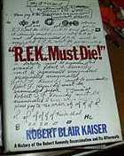 RFK Must Die! A History of the Robert Kennedy Assassination & its Aftermath  by  Robert Blair Kaiser