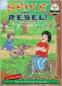Spike the Rebel!  by  Carl Sommer