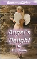 Angels Delight  by  J.A. Rawls