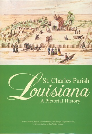 St. Charles Parish: A Pictorial History  by  Joan Becnel