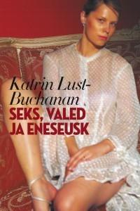 Seks, valed ja eneseusk Katrin Lust Buchanan