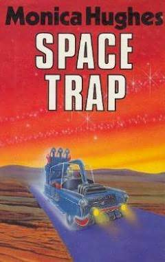 Space Trap  by  Monica Hughes