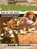 Wildgun 06: End of the Hunt Jack Hanson