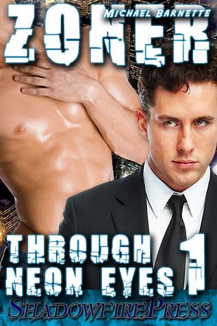 Zoner (Through Neon Eyes, #1) Michael Barnette