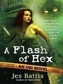 A Flash of Hex (OSI #2)  by  Jes Battis