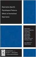Deprivation-Specific Psychological Patterns: Effects of Institutional Deprivation  by  Megan R. Gunnar