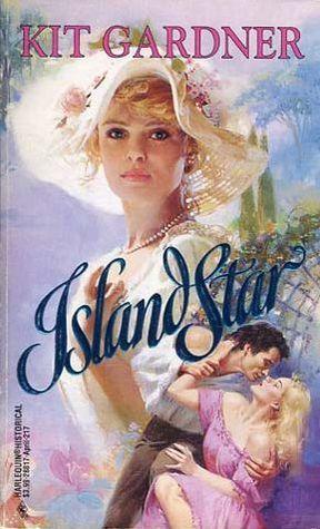 Island Star (Harlequin Historical No 217) Kit Gardner