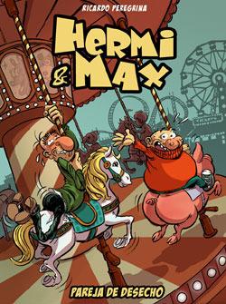 Hermi & Max: Pareja de desecho Ricardo Peregrina