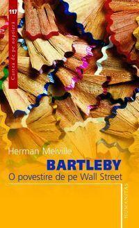 Bartleby O povestire de pe Wall Street  by  Herman Melville